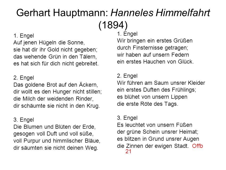 Gerhart Hauptmann: Hanneles Himmelfahrt (1894) 1. Engel Auf jenen Hügeln die Sonne, sie hat dir ihr Gold nicht gegeben; das wehende Grün in den Tälern