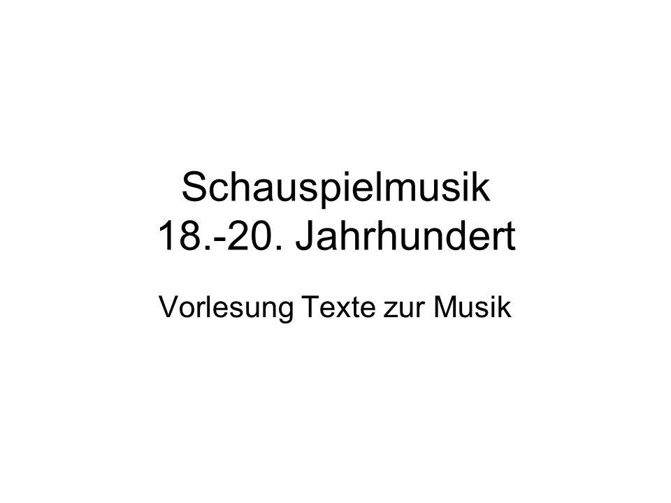 Schauspielmusik 18.-20. Jahrhundert Vorlesung Texte zur Musik