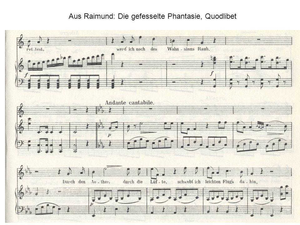 Aus Raimund: Die gefesselte Phantasie, Quodlibet