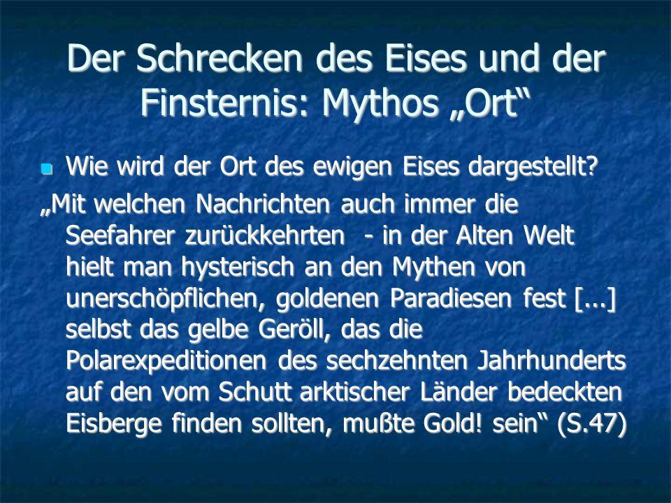 Der Schrecken des Eises und der Finsternis: Mythos Ort Wie wird der Ort des ewigen Eises dargestellt.