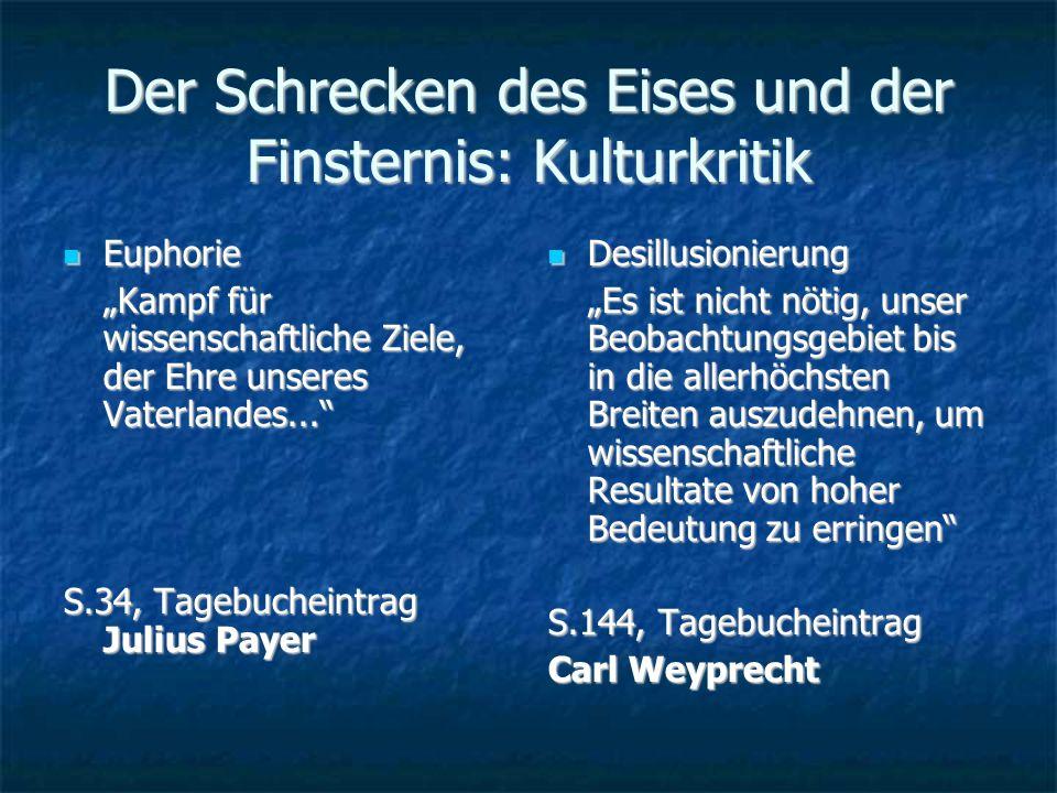 Der Schrecken des Eises und der Finsternis: Kulturkritik Euphorie Euphorie Kampf für wissenschaftliche Ziele, der Ehre unseres Vaterlandes...