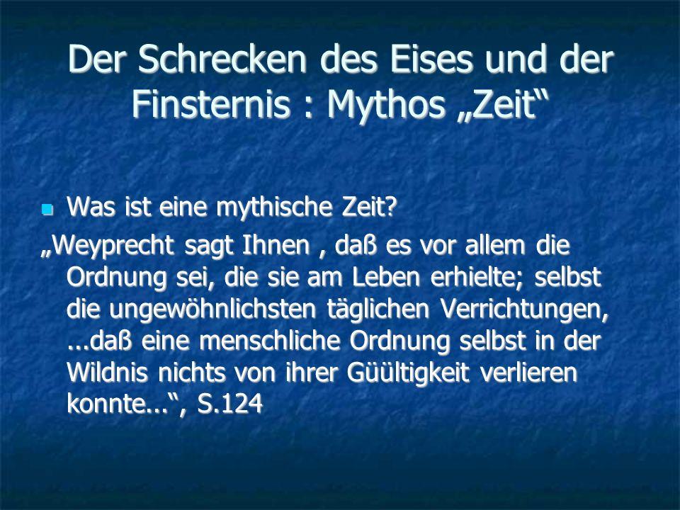 Der Schrecken des Eises und der Finsternis : Mythos Zeit Was ist eine mythische Zeit.