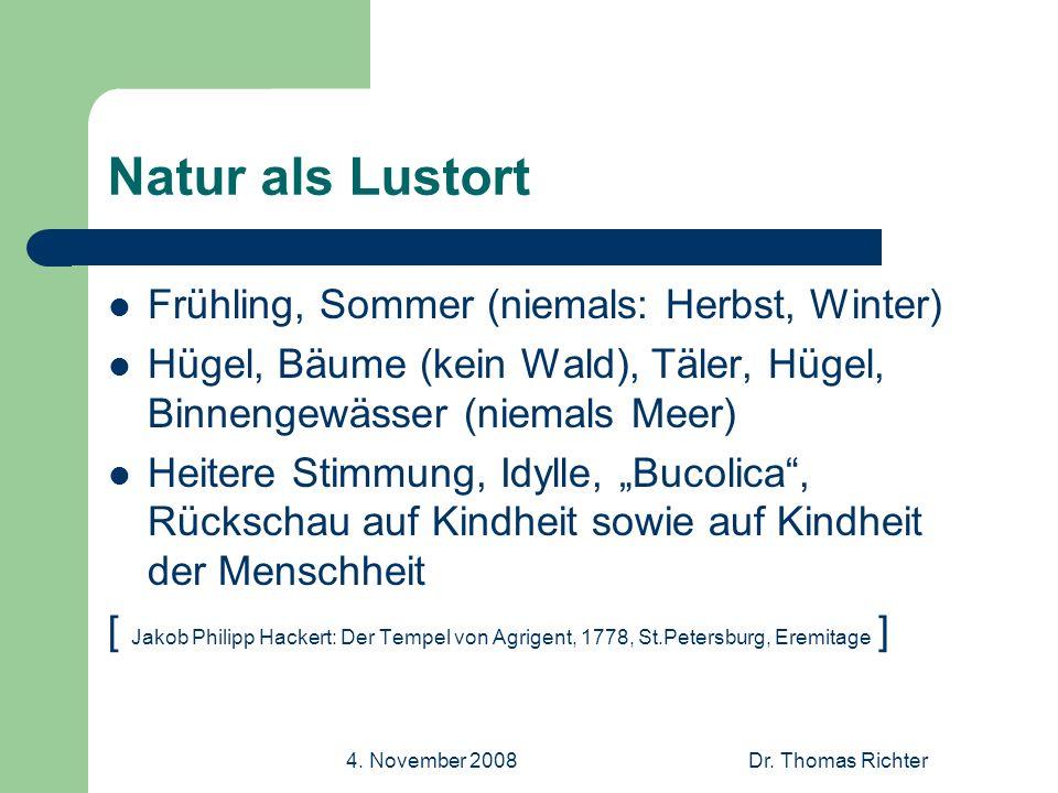4. November 2008Dr. Thomas Richter Natur Natur als Lustort – locus amoenus