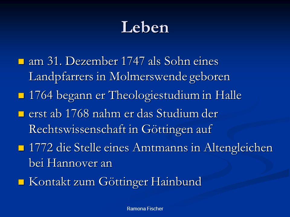 Ramona Fischer Leben am 31. Dezember 1747 als Sohn eines Landpfarrers in Molmerswende geboren am 31. Dezember 1747 als Sohn eines Landpfarrers in Molm