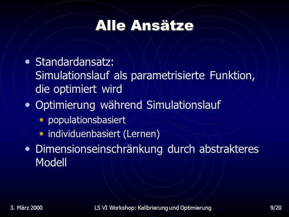 3. März 2000LS VI Workshop: Kalibrierung und Optimierung20/20 FragenFragen