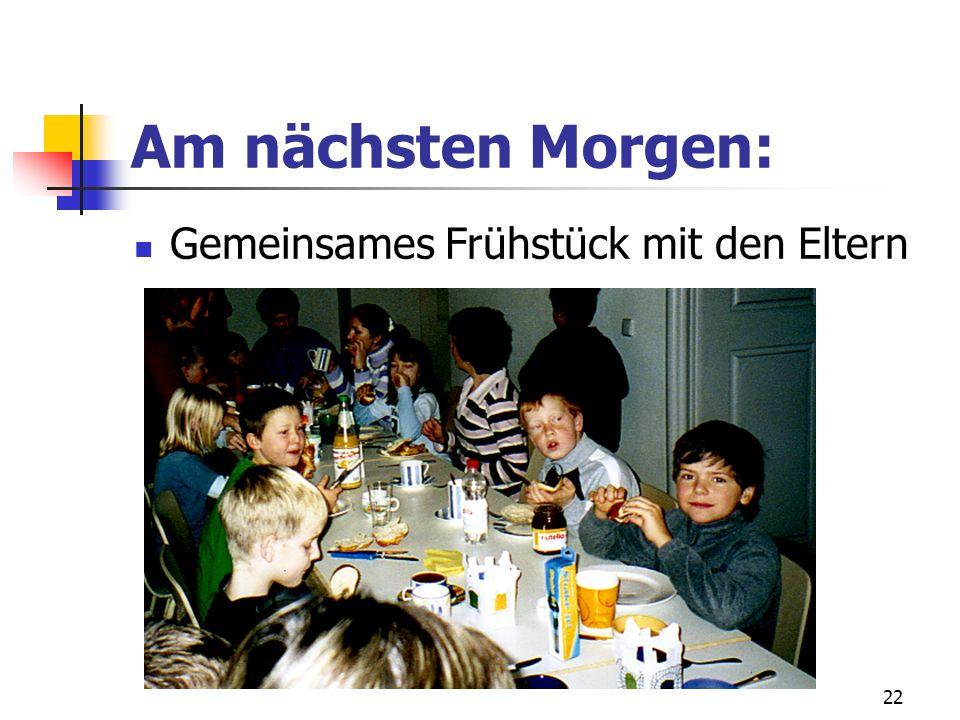 22 Am nächsten Morgen: Gemeinsames Frühstück mit den Eltern