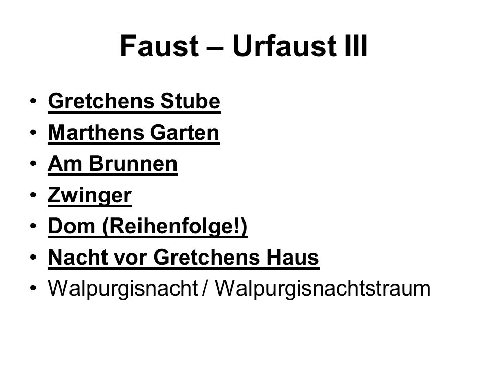 Faust – Urfaust III Gretchens Stube Marthens Garten Am Brunnen Zwinger Dom (Reihenfolge!) Nacht vor Gretchens Haus Walpurgisnacht / Walpurgisnachtstra
