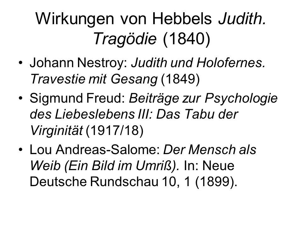 Wirkungen von Hebbels Judith. Tragödie (1840) Johann Nestroy: Judith und Holofernes.