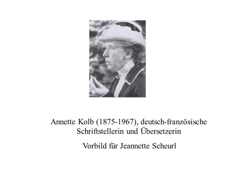 Annette Kolb (1875-1967), deutsch-französische Schriftstellerin und Übersetzerin Vorbild für Jeannette Scheurl