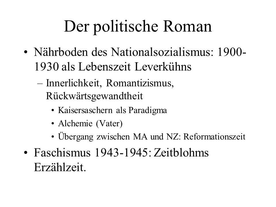 Der politische Roman Nährboden des Nationalsozialismus: 1900- 1930 als Lebenszeit Leverkühns –Innerlichkeit, Romantizismus, Rückwärtsgewandtheit Kaise