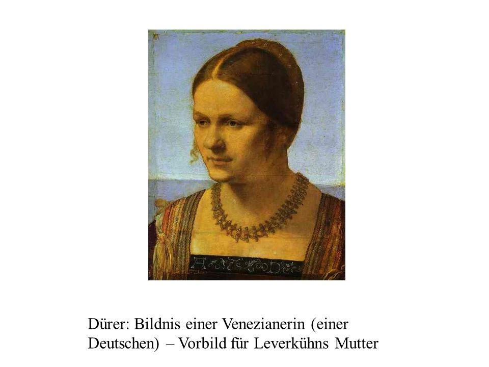 Dürer: Bildnis einer Venezianerin (einer Deutschen) – Vorbild für Leverkühns Mutter