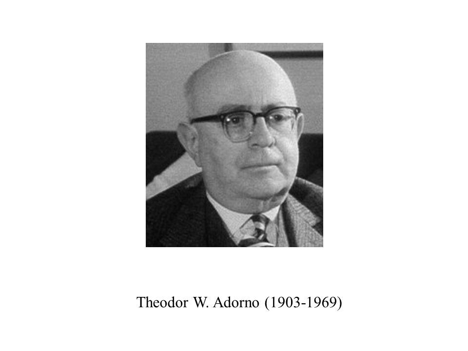 Theodor W. Adorno (1903-1969)
