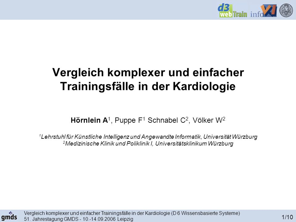 Vergleich komplexer und einfacher Trainingsfälle in der Kardiologie (D 6 Wissensbasierte Systeme) 51. Jahrestagung GMDS - 10.-14.09.2006 Leipzig 1/10