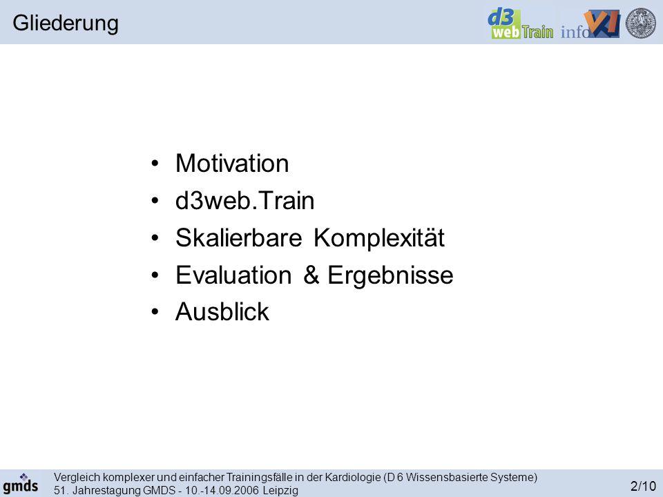 Vergleich komplexer und einfacher Trainingsfälle in der Kardiologie (D 6 Wissensbasierte Systeme) 51. Jahrestagung GMDS - 10.-14.09.2006 Leipzig 2/10