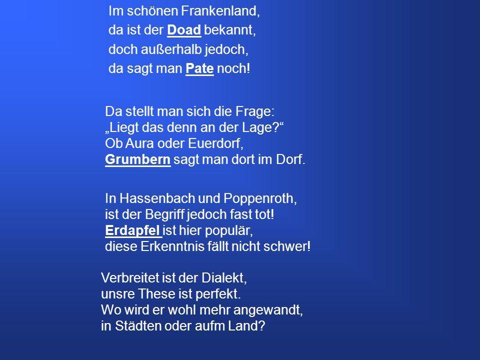 G rundkarte Auswahl häufig aus Bekanntenkreis der Schüler 12 Gewährspersonen Poppenroth, Aura, Euerdorf, Hassenbach & Bad Kissingen