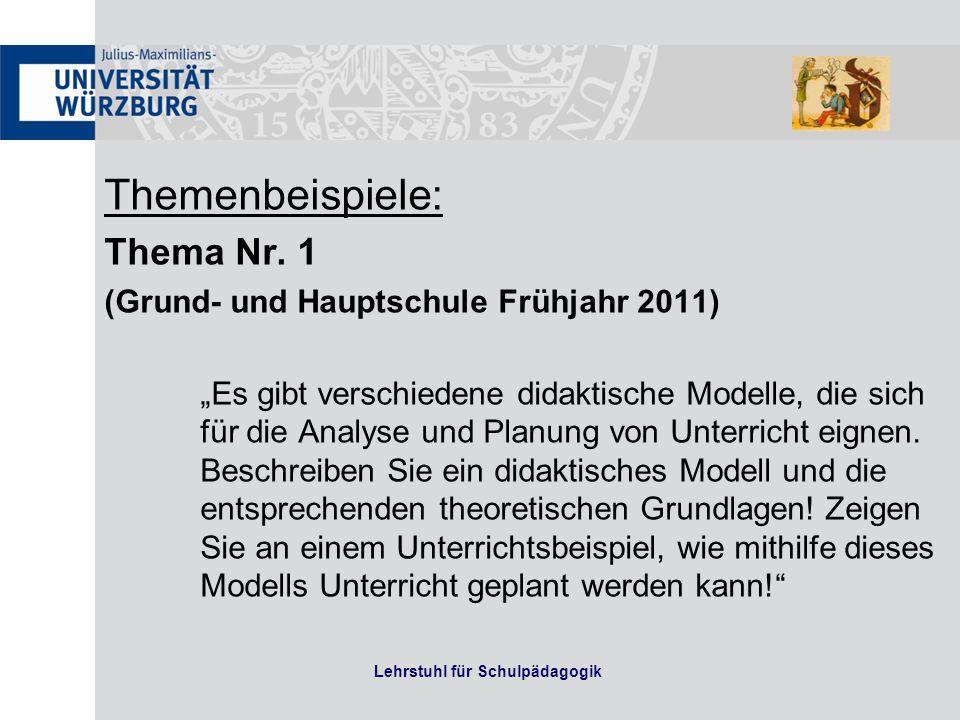 Themenbeispiele: Thema Nr. 1 (Grund- und Hauptschule Frühjahr 2011) Es gibt verschiedene didaktische Modelle, die sich für die Analyse und Planung von