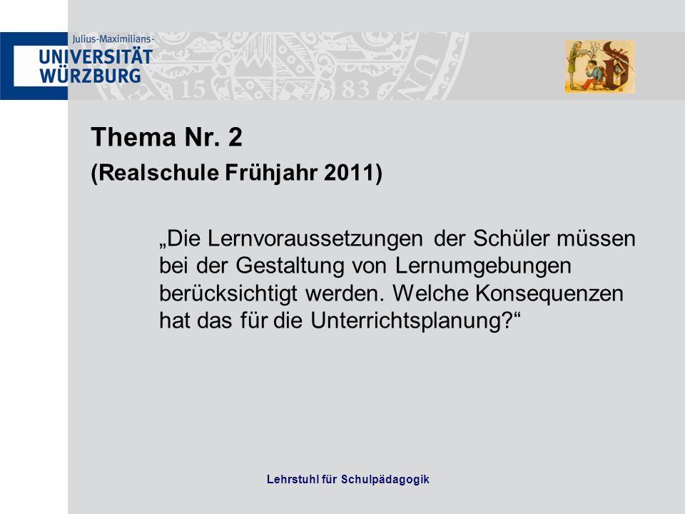 Thema Nr. 2 (Realschule Frühjahr 2011) Die Lernvoraussetzungen der Schüler müssen bei der Gestaltung von Lernumgebungen berücksichtigt werden. Welche