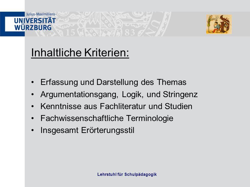 Inhaltliche Kriterien: Erfassung und Darstellung des Themas Argumentationsgang, Logik, und Stringenz Kenntnisse aus Fachliteratur und Studien Fachwiss