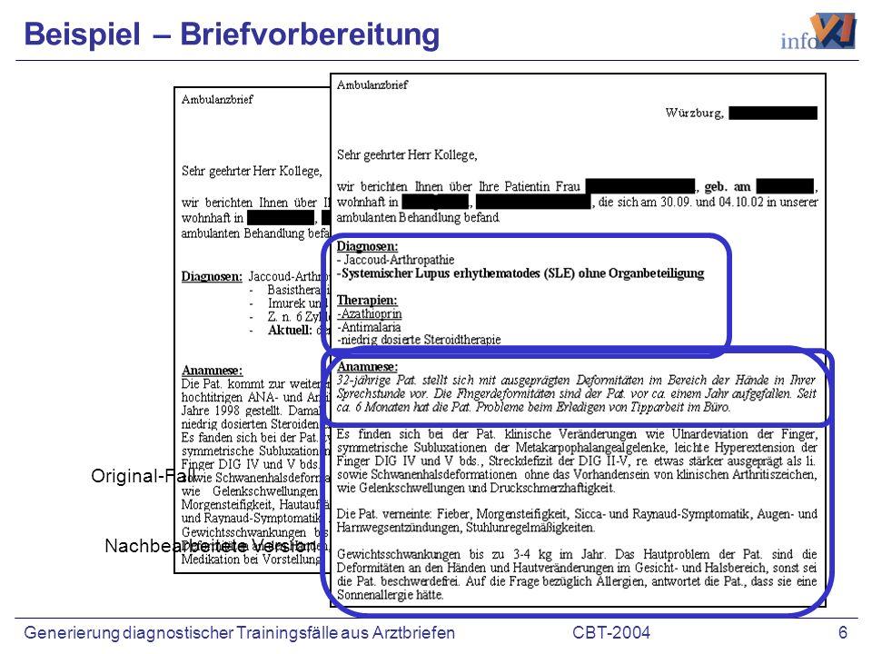 CBT-2004 6Generierung diagnostischer Trainingsfälle aus Arztbriefen Beispiel – Briefvorbereitung Original-Fall Nachbearbeitete Version