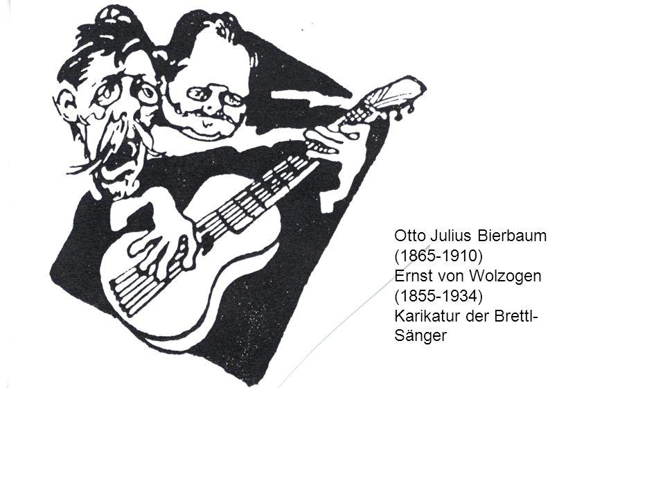 Otto Julius Bierbaum (1865-1910) Ernst von Wolzogen (1855-1934) Karikatur der Brettl- Sänger