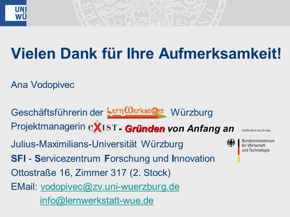 Vielen Dank für Ihre Aufmerksamkeit! Ana Vodopivec Geschäftsführerin der Würzburg Projektmanagerin Julius-Maximilians-Universität Würzburg SFI - Servi