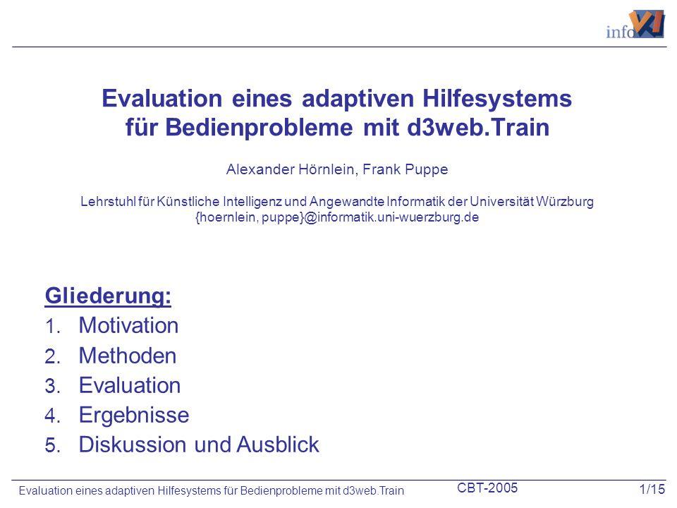 CBT-2005 1/15 Evaluation eines adaptiven Hilfesystems für Bedienprobleme mit d3web.Train Evaluation eines adaptiven Hilfesystems für Bedienprobleme mi
