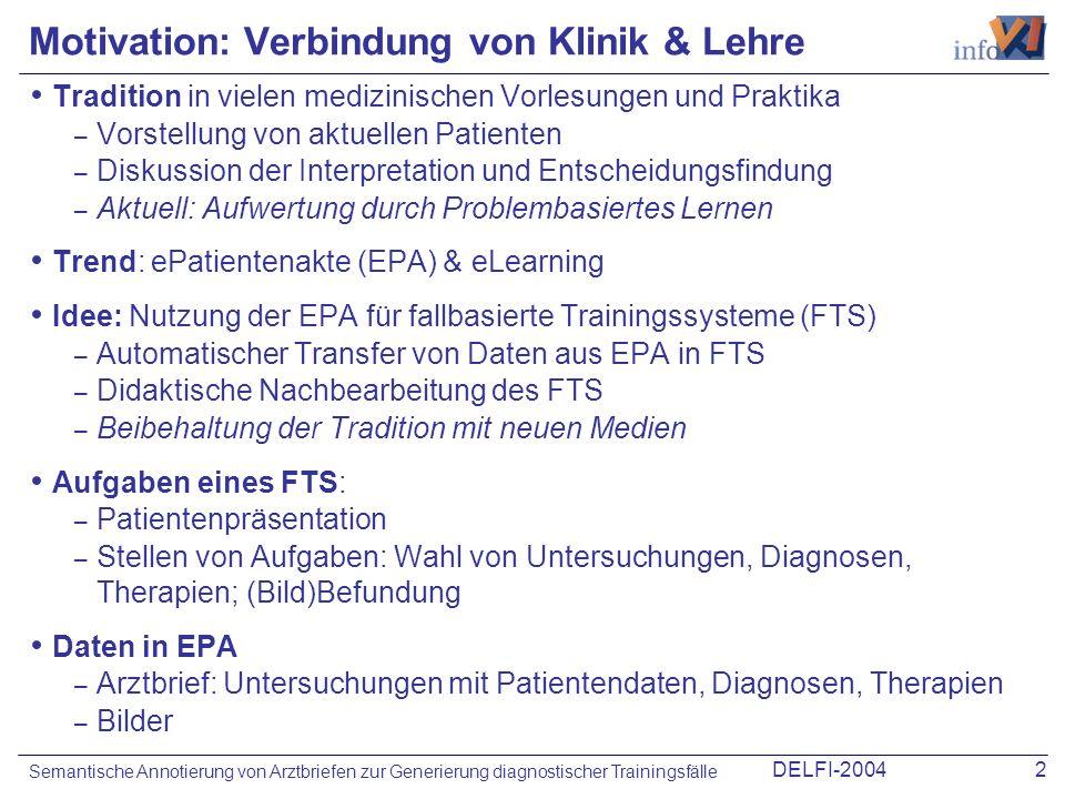 DELFI-20042 Semantische Annotierung von Arztbriefen zur Generierung diagnostischer Trainingsfälle Motivation: Verbindung von Klinik & Lehre Tradition