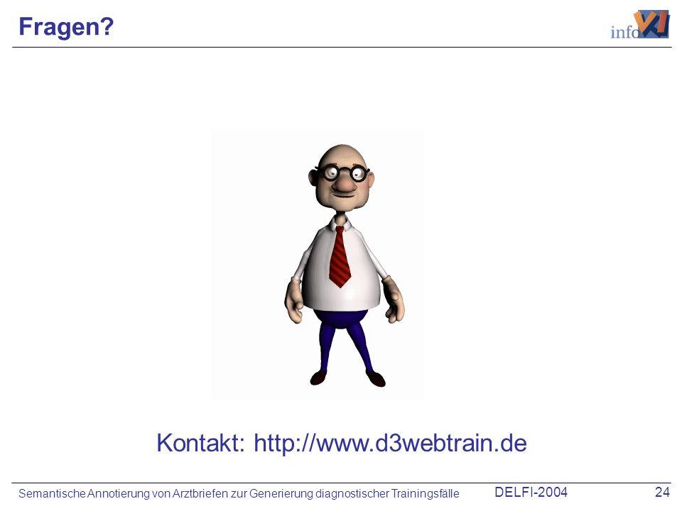 DELFI-200424 Semantische Annotierung von Arztbriefen zur Generierung diagnostischer Trainingsfälle Fragen? Kontakt: http://www.d3webtrain.de