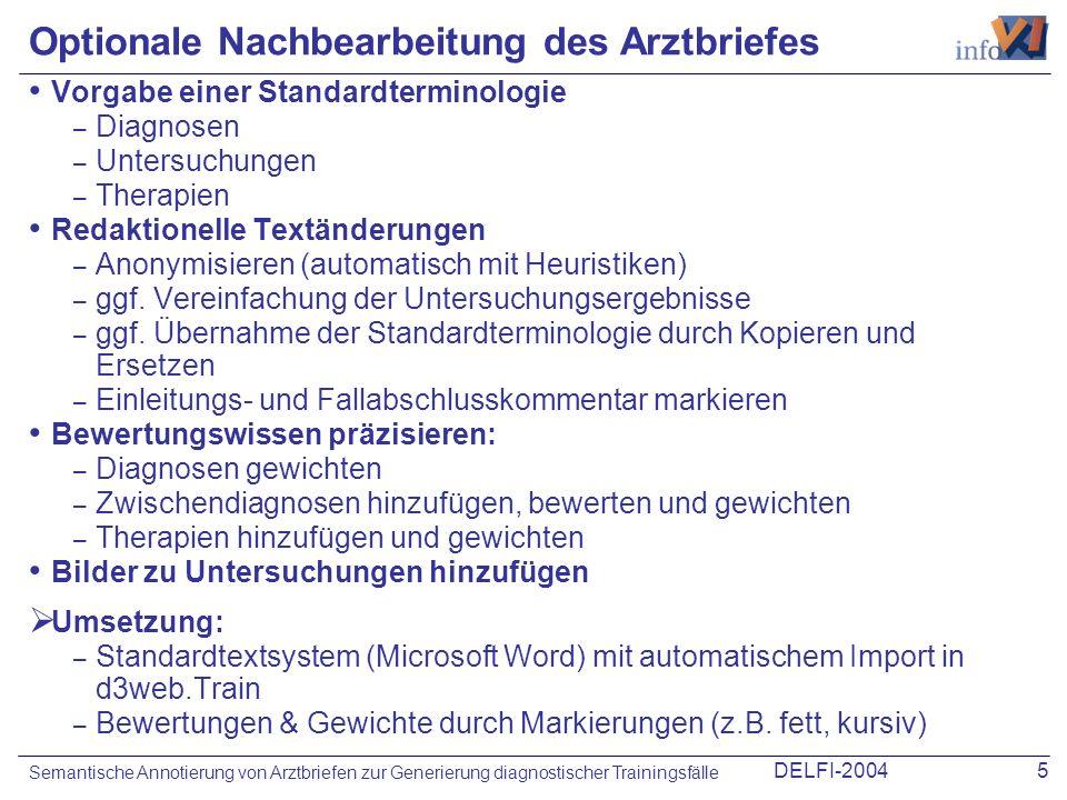 DELFI-20045 Semantische Annotierung von Arztbriefen zur Generierung diagnostischer Trainingsfälle Optionale Nachbearbeitung des Arztbriefes Vorgabe ei