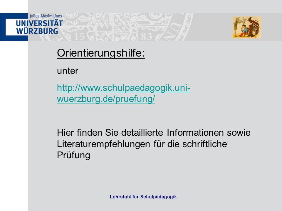 Lehrstuhl für Schulpädagogik Orientierungshilfe: unter http://www.schulpaedagogik.uni- wuerzburg.de/pruefung/ Hier finden Sie detaillierte Informationen sowie Literaturempfehlungen für die schriftliche Prüfung