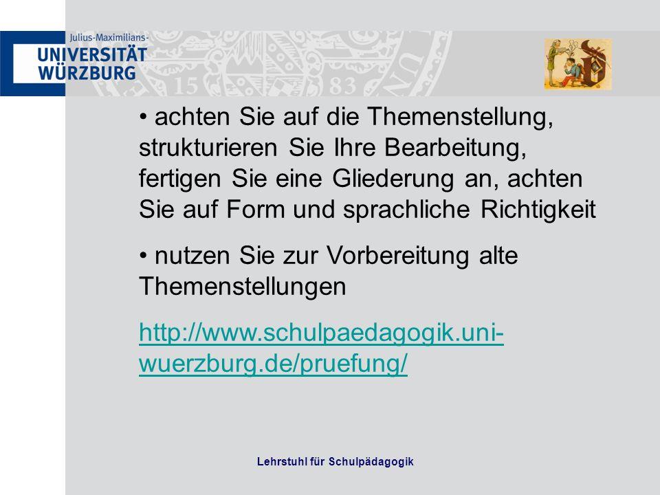 Lehrstuhl für Schulpädagogik Orientierungshilfe: unter http://www.schulpaedagogik.uni- wuerzburg.de/pruefung/ finden Sie detaillierte Informationen sowie Literaturempfehlungen für die schriftliche Prüfung