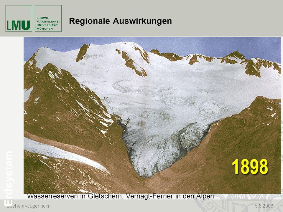 Seeheim-Jugenheim 5.6.2008 Regionale Auswirkungen Wasserreserven in Gletschern: Vernagt-Ferner in den Alpen Erdsystem