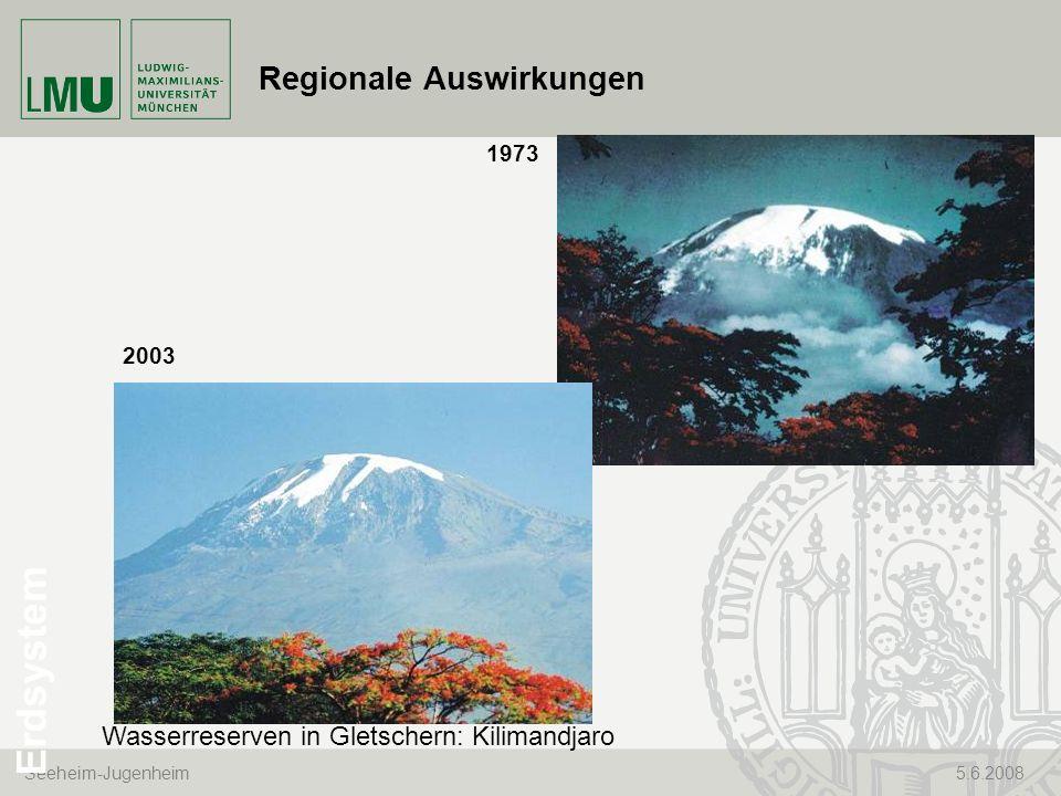 Seeheim-Jugenheim 5.6.2008 Regionale Auswirkungen Wasserreserven in Gletschern: Kilimandjaro 1973 2003 Erdsystem