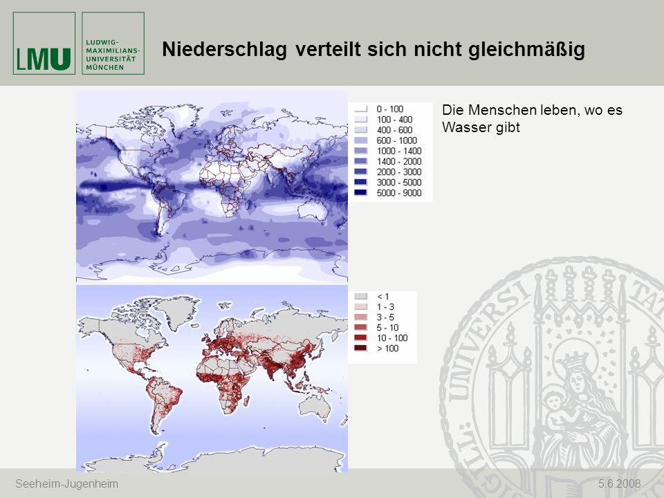 Seeheim-Jugenheim 5.6.2008 Niederschlag verteilt sich nicht gleichmäßig Die Menschen leben, wo es Wasser gibt