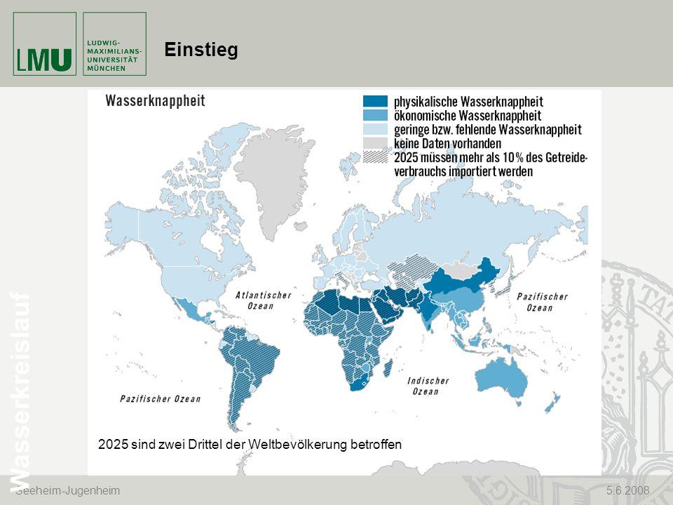 Seeheim-Jugenheim 5.6.2008 Einstieg Wasserkreislauf 2025 sind zwei Drittel der Weltbevölkerung betroffen