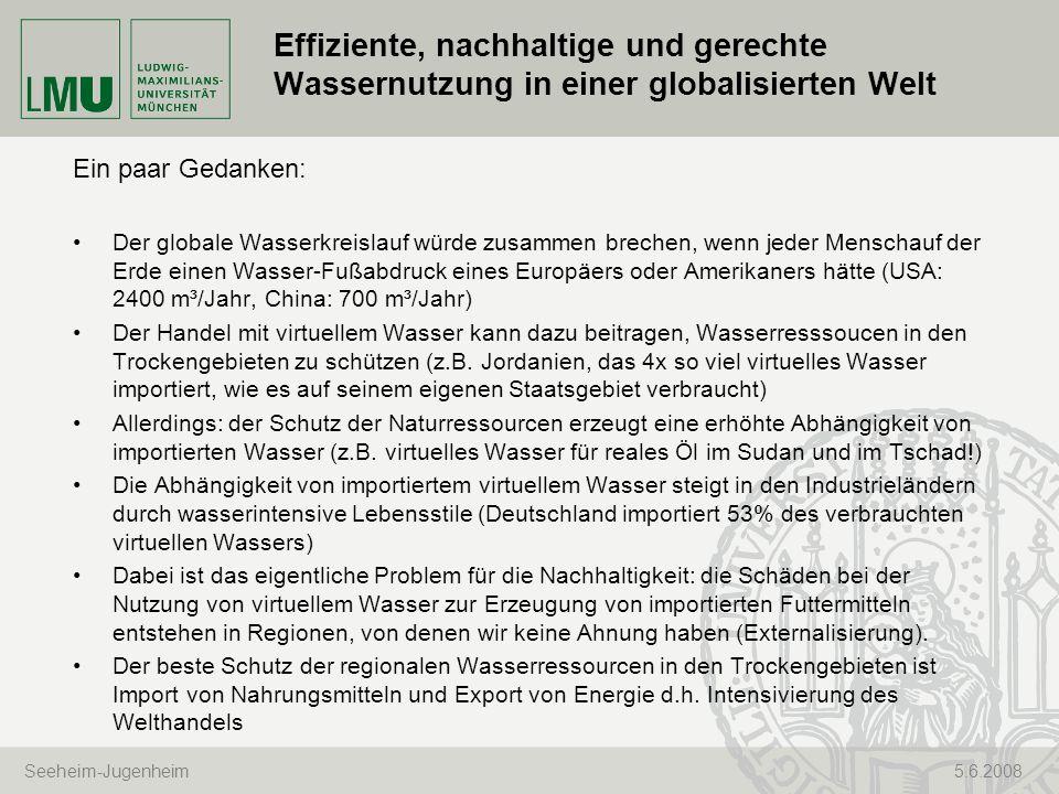 Seeheim-Jugenheim 5.6.2008 Effiziente, nachhaltige und gerechte Wassernutzung in einer globalisierten Welt Ein paar Gedanken: Der globale Wasserkreisl