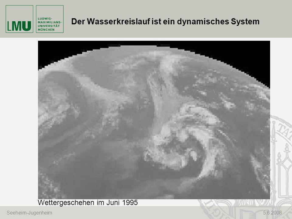 Seeheim-Jugenheim 5.6.2008 Der Wasserkreislauf ist ein dynamisches System Wettergeschehen im Juni 1995
