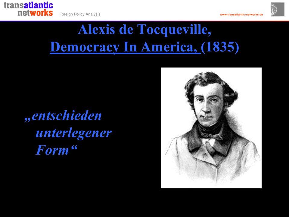 Alexis de Tocqueville, Democracy In America, (1835) entschieden unterlegener Form