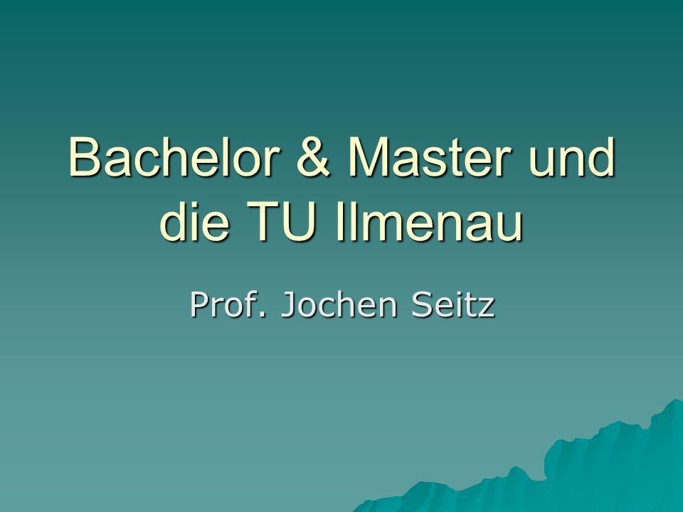 Bachelor & Master und die TU Ilmenau Prof. Jochen Seitz