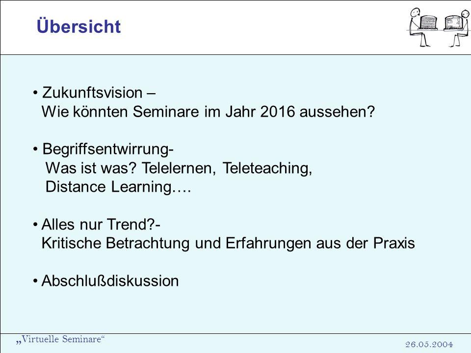 Virtuelle Seminare 26.05.2004 Begriffsentwirrung Tele-Tutoring: Multi-Point Wissensvermittlung durch Interaktion mit dem Lernenden Synchron oder asynchron Anwendung z.B.