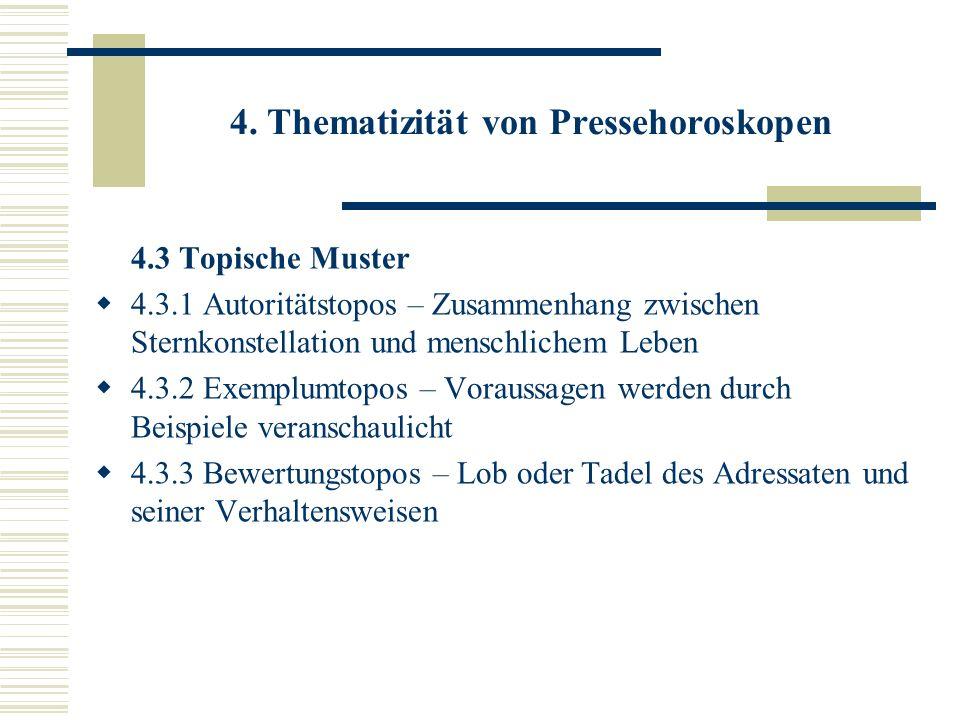 4. Thematizität von Pressehoroskopen 4.3 Topische Muster 4.3.1 Autoritätstopos – Zusammenhang zwischen Sternkonstellation und menschlichem Leben 4.3.2