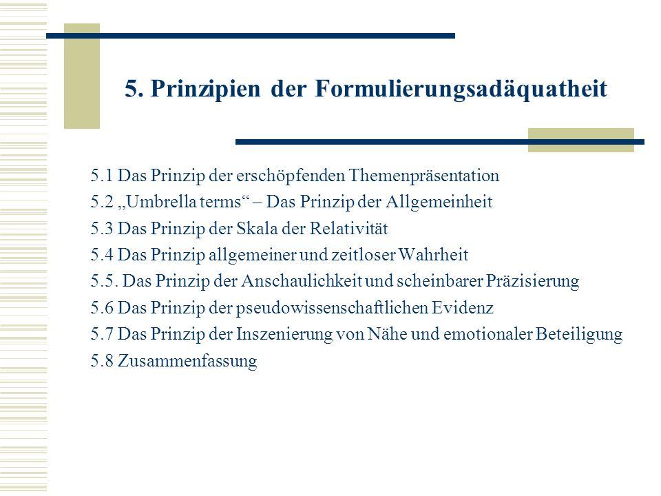 5. Prinzipien der Formulierungsadäquatheit 5.1 Das Prinzip der erschöpfenden Themenpräsentation 5.2 Umbrella terms – Das Prinzip der Allgemeinheit 5.3