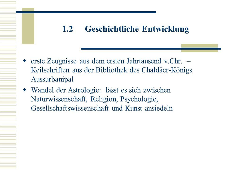 1.2 Geschichtliche Entwicklung erste Zeugnisse aus dem ersten Jahrtausend v.Chr. – Keilschriften aus der Bibliothek des Chaldäer-Königs Aussurbanipal