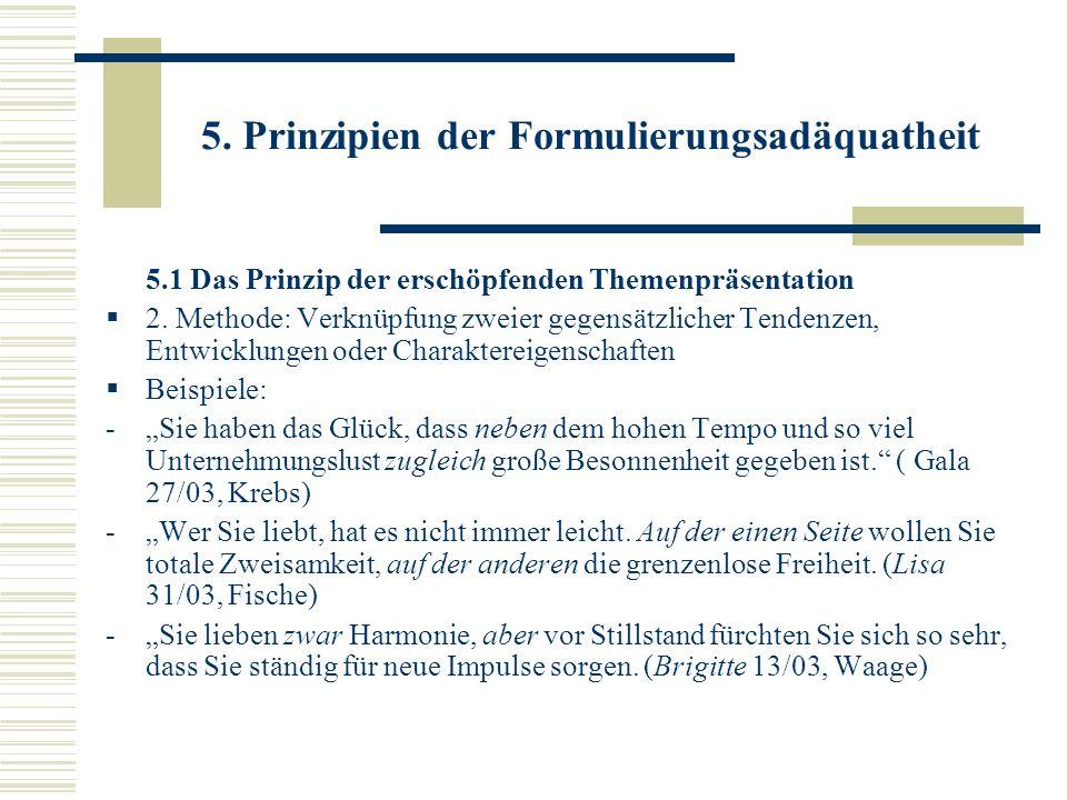 5. Prinzipien der Formulierungsadäquatheit 5.1 Das Prinzip der erschöpfenden Themenpräsentation 2. Methode: Verknüpfung zweier gegensätzlicher Tendenz