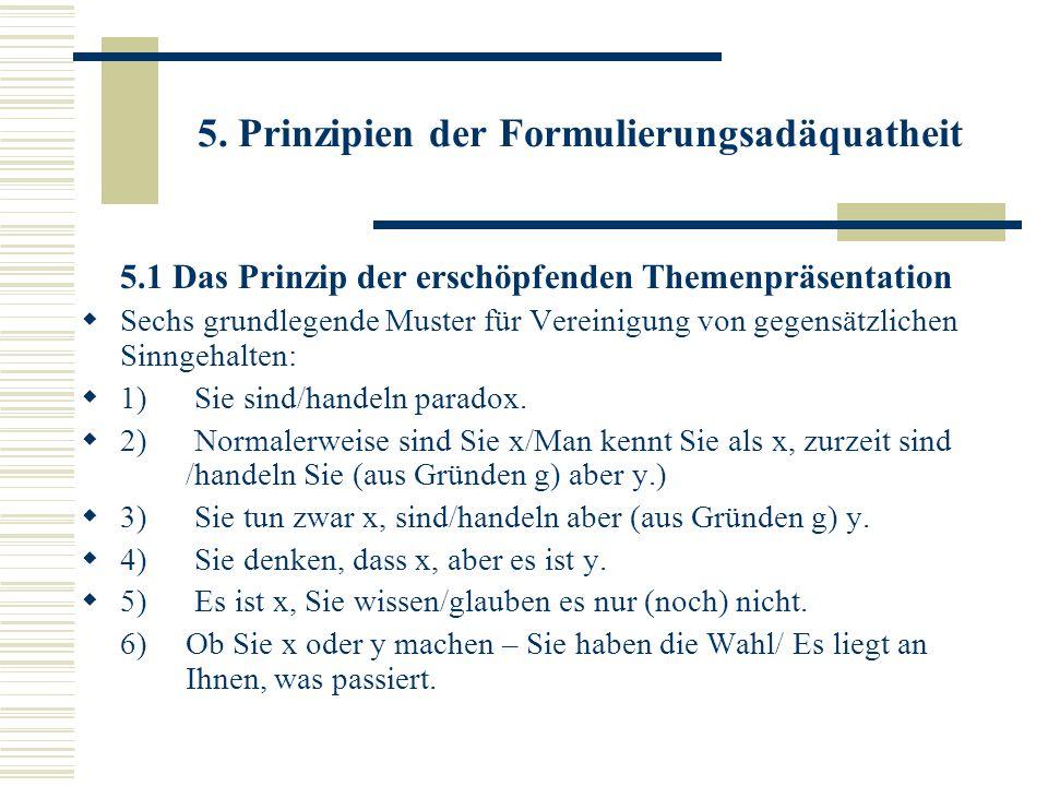 5. Prinzipien der Formulierungsadäquatheit 5.1 Das Prinzip der erschöpfenden Themenpräsentation Sechs grundlegende Muster für Vereinigung von gegensät