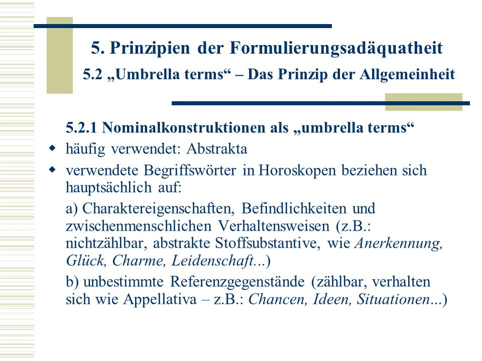 5. Prinzipien der Formulierungsadäquatheit 5.2 Umbrella terms – Das Prinzip der Allgemeinheit 5.2.1 Nominalkonstruktionen als umbrella terms häufig ve