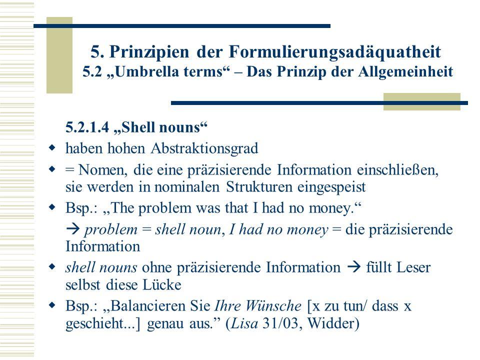 5. Prinzipien der Formulierungsadäquatheit 5.2 Umbrella terms – Das Prinzip der Allgemeinheit 5.2.1.4 Shell nouns haben hohen Abstraktionsgrad = Nomen
