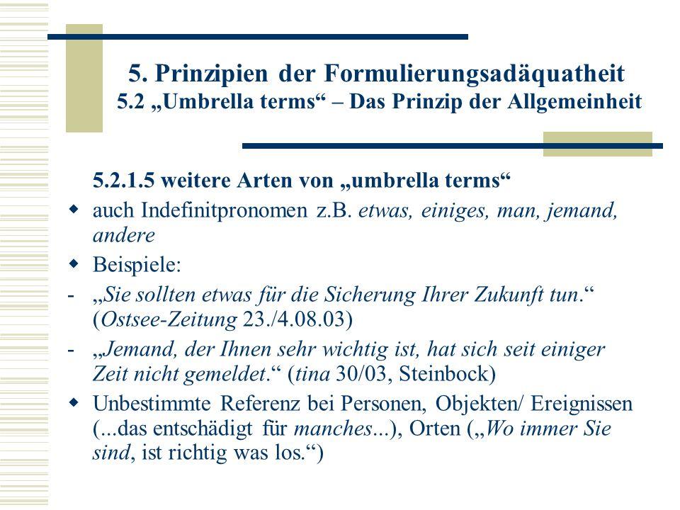 5. Prinzipien der Formulierungsadäquatheit 5.2 Umbrella terms – Das Prinzip der Allgemeinheit 5.2.1.5 weitere Arten von umbrella terms auch Indefinitp