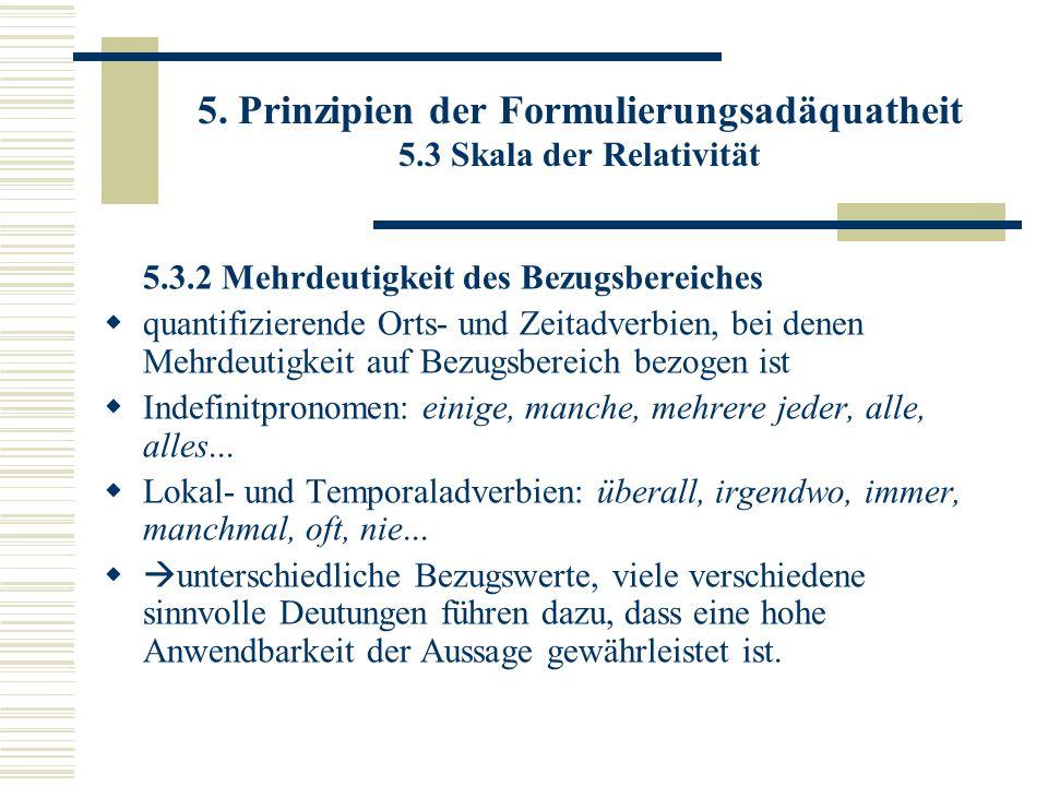 5. Prinzipien der Formulierungsadäquatheit 5.3 Skala der Relativität 5.3.2 Mehrdeutigkeit des Bezugsbereiches quantifizierende Orts- und Zeitadverbien