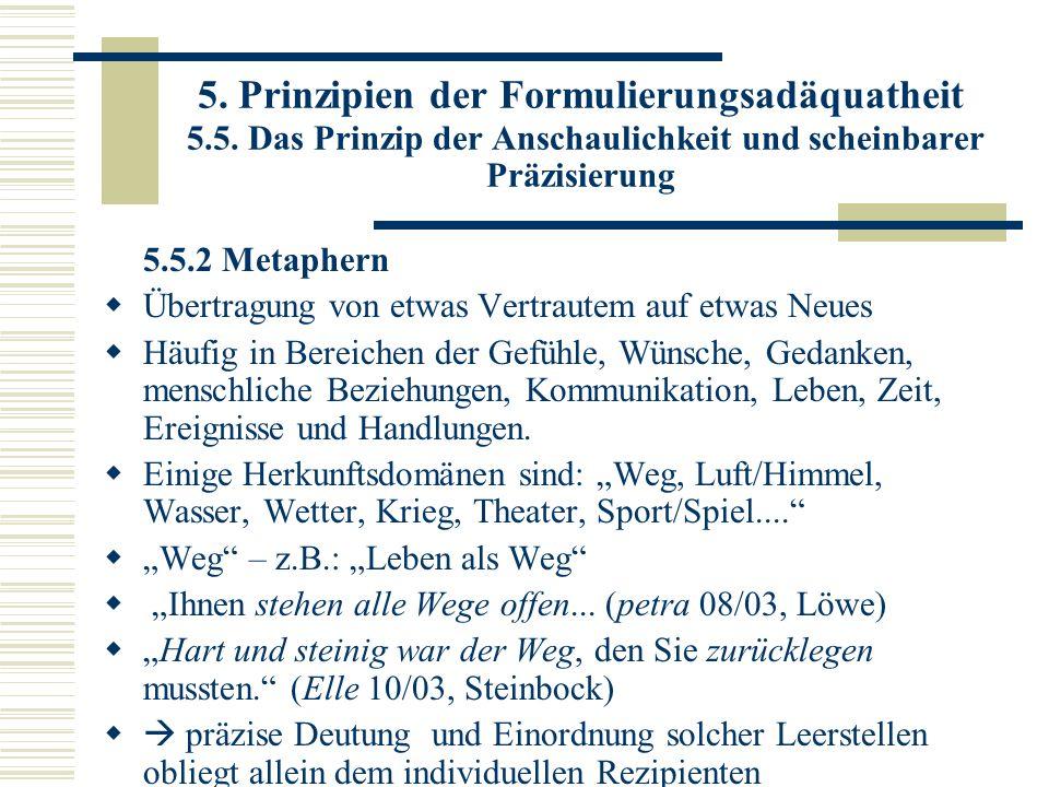 5. Prinzipien der Formulierungsadäquatheit 5.5. Das Prinzip der Anschaulichkeit und scheinbarer Präzisierung 5.5.2 Metaphern Übertragung von etwas Ver